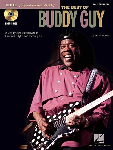 - The Best of Buddy Guy: A Step-by-Step Breakdown of His Guitar Styles and Techniques (Guitar Signature Licks)