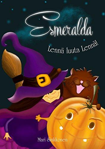 Esmeralda, Lennä luuta Lennä! (Finnish Edition) -