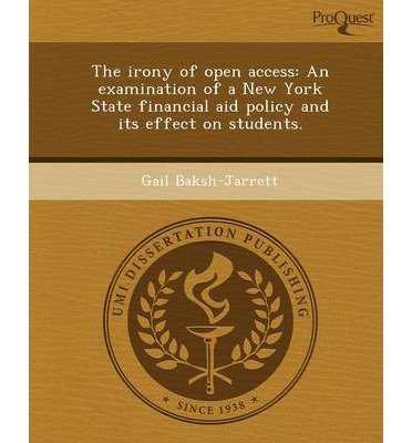 The Irony of Open Access: An Examination of a New York State Financial Aid Policy and Its Effect on Students. (Paperback) - Common ebook