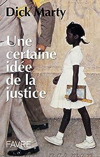 Une certaine idée de la justice