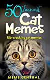 Cat Memes: A collection of the funniest cat memes ever. (funny cat memes,cute cat memes,cat memes funny,best cat memes,funniest cat memes,hilarious cat memes,funny cat memes 2017 Book 3)