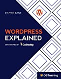 WordPress Explained : Your Step-by-Step Guide to WordPress (The Explained Series)