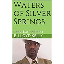 Waters of Silver Springs: Paperback edition
