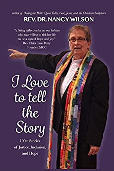 I Love to Tell the Story: 100+ Stories of Justice, Inclusion and Hope by [Wilson, Nancy]