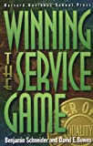 Winning the Service Game, Benjamin Schneider and David E. Bowen, 0875845703