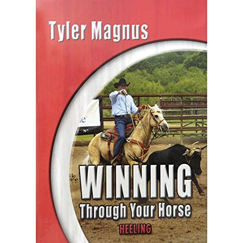 Classic Rope Company Tyler Magnus Winning Through Your Horse Heeling DVD