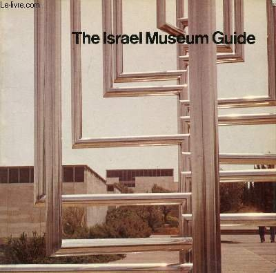 The Israel Museum Guide