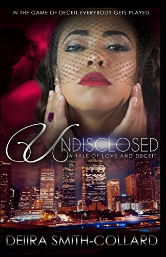 Books : Undisclosed: A Tale of Love and Deceit