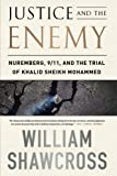 Justice and the Enemy: Nuremberg, 9/11, and the Trial of Khalid Sheikh Mohammed