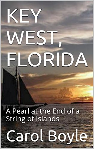 KEY WEST, FLORIDA: A Pearl at the End of a String of Islands (Carol's Worldwide Cruise Port - West Key Shopping