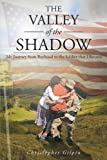 The Valley of the Shadow: My Journey from Boyhood to the Soldier that I Became