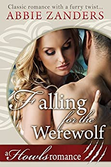 Falling for the Werewolf: A Howls Romance by [Zanders, Abbie]