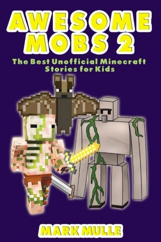 Awesome Mobs 2: The Best Unofficial Minecraft Stories For Kids PDF
