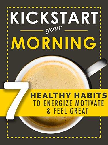 Kickstart Your Morning Motivation Improvement ebook