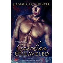 Guardian Unraveled (Fallen Guardians 3)