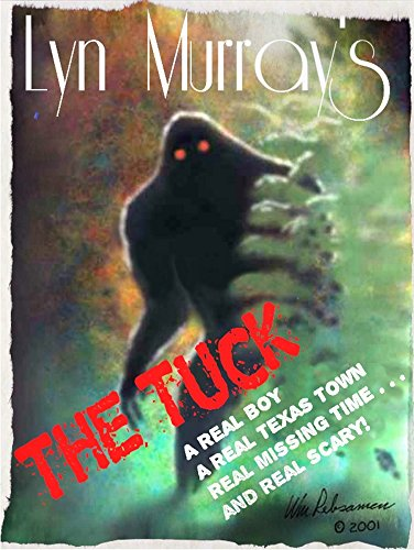 The Tuck: Something Monstrous in the Woods. (True Stories: real Case Studies, with Thoughts, Theories, Maps, and -