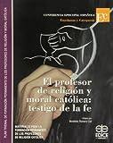 Profesor de religión y moral católica: testigo de la Fe
