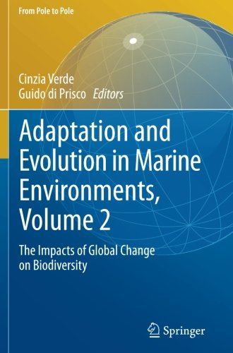 Adaptation and Evolution in Marine Environments, Volume 2: The Impacts of Global Change on Biodiversity (From Pole to Po