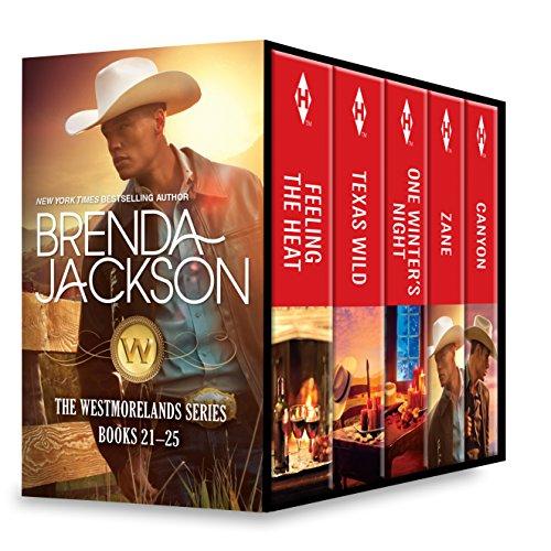 Brenda Jackson The Westmorelands Series Books 21-25: Feeling the Heat\Texas Wild\One Winter's Night\Zane\Canyon (The Westmorelands Boxset)