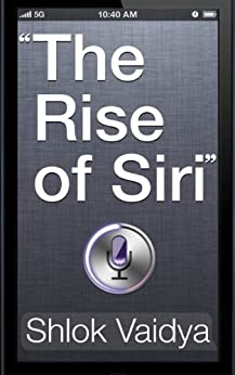 The Rise of Siri by [Vaidya, Shlok]