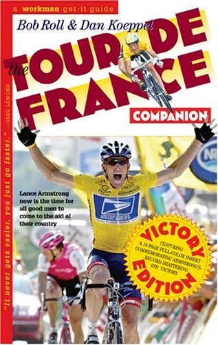 The Tour de France Companion: A Nuts, Bolts & Spokes Guide to the Greatest Race in the World by Bob Roll (2004-05-01)