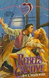 Rebel's Captive (Heart Fire)