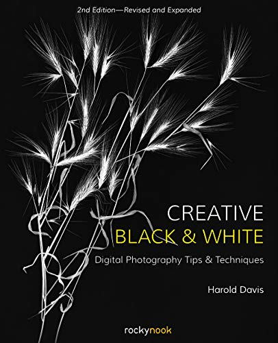 Pdf Photography Creative Black and White: Digital Photography Tips and Techniques