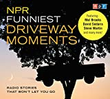 "Selected from the National Public Radio archives, these stories by some of NPR's favorite commentators will keep listeners laughing.A ""driveway moment"" is when you're so captivated by a story on NPR that you stay in your car to hear it to the end-eve..."