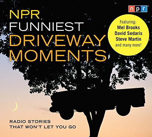 Npr Funniest Driveway Moments  Radio Stories That Wont Let You Go