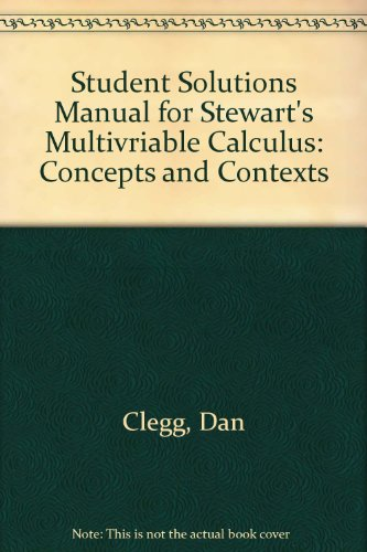 Student Solutions Manual for Stewart's Multivariable Calculus: Concepts and Contexts