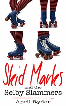 Skid Marks and the Selby Slammers: BBW Roller Derby Romance by [Ryder, April]