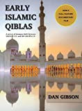 Early Islamic Qiblas: A survey of mosques built between 1AH/622 C.E. and 263 AH/876 C.E.