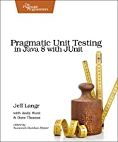 Pragmatic Unit Testing in Java 8 with JUnit Front Cover