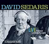 David Sedaris: Live For Your Listening Pleasure