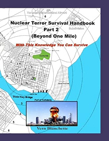 Nuclear Terror Survival Handbook Part 2 (Beyond One Mile): With this knowledge you can survive (Nuclear Bomb Shelter)