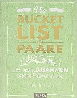 Die Bucket List Für Paare 250 Dinge Die Man Zusammen Erlebt Haben