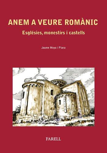 Descargar Libro Anem A Veure Romànic. Esglésies, Monestirs I Castells Jaume Moya I Plana