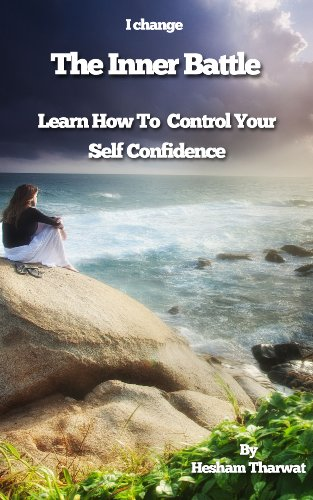 I change The Inner Battle: Learn How To Control Your Self Confidence.