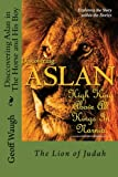 Discovering Aslan in 'The Horse and His Boy' by C. S. Lewis: The Lion of Judah - a devotional commentary on The Chronicles of Narnia (Volume 12)