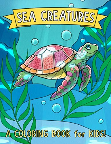 Sea Creatures: A Coloring Book for Kids! -