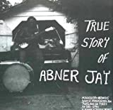 True Story of Abner Jay [Vinyl]