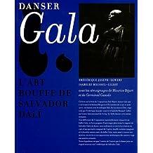 Dali-Béjart: danser Gala