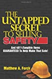 The Untapped Secret to Selling Safety, Matthew A. Forck, 1449997767