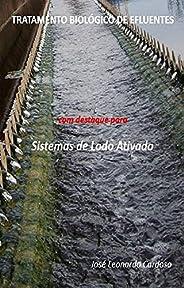 Tratamento Biológico de Efluentes: Sistemas de Lodo Ativado