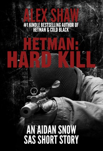 Hetman: Hard Kill - An Aidan Snow 'SAS' short story (Aidan Snow SAS Thrillers)