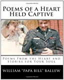 Poems of a Heart Held Captive, William Ballew and Julie Heuer, 1442160322