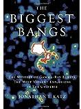The Biggest Bangs, Jonathan I. Katz, 0195145704