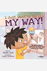 I Just Want to Do It My Way! My Story about Staying on Task and Asking for Help Paperback