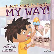 I Just Want to Do It My Way: My Story About Staying on Task and Asking for Help Book