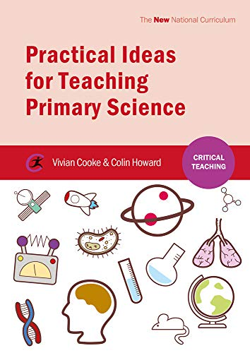 Book cover from Practical Ideas for Teaching Primary Science (Critical Teaching) by Vivian Cooke